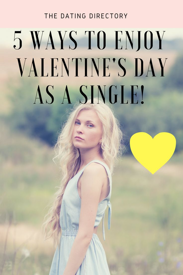 How to enjoy Valentine's Day as a single.