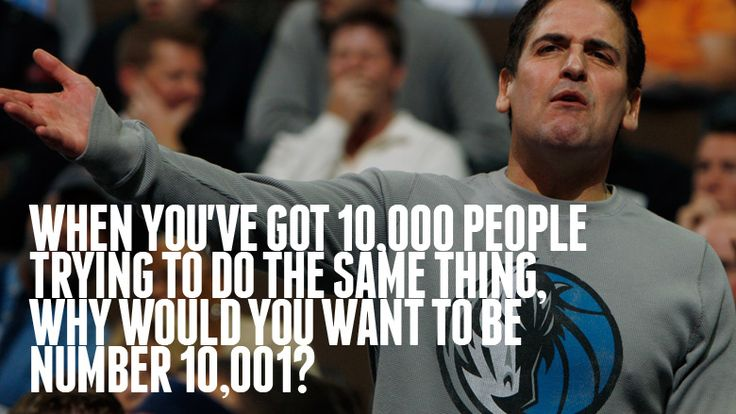 Seven Things That Mark Cuban Said That Made Me Work Harder Than Ever