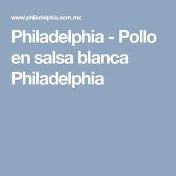 Philadelphia - Pollo en salsa blanca Philadelphia