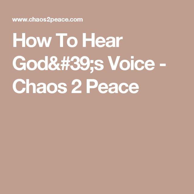 How To Hear God's Voice - Chaos 2 Peace