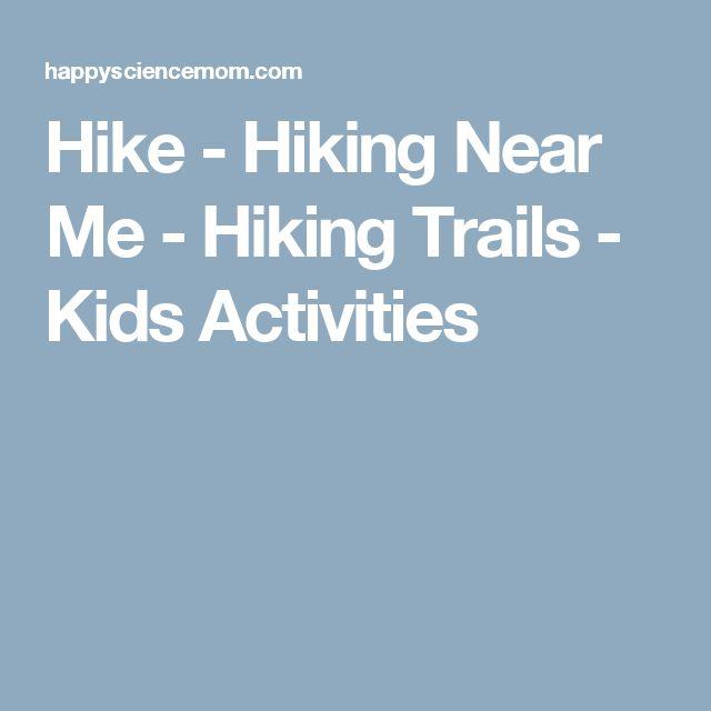 Hike - Hiking Near Me - Hiking Trails - Kids Activities