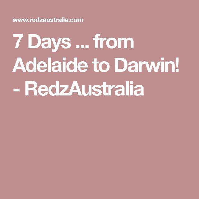 7 Days ... from Adelaide to Darwin! - RedzAustralia
