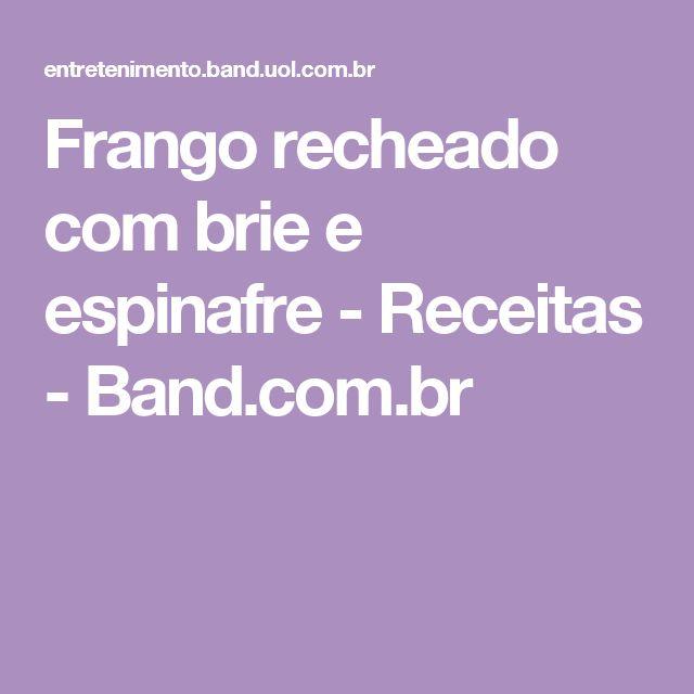 Frango recheado com brie e espinafre - Receitas - Band.com.br