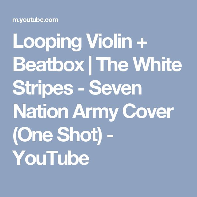looping violin beatbox the white stripes seven nation army cover one shot youtube. Black Bedroom Furniture Sets. Home Design Ideas