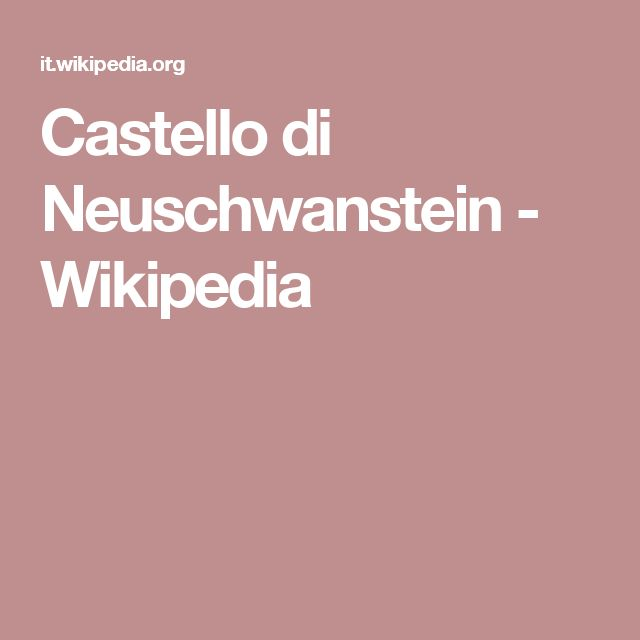 Castello di Neuschwanstein - Wikipedia