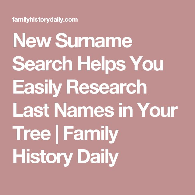 New Surname Search Helps You Easily Research Last Names in Your Tree | Family History Daily