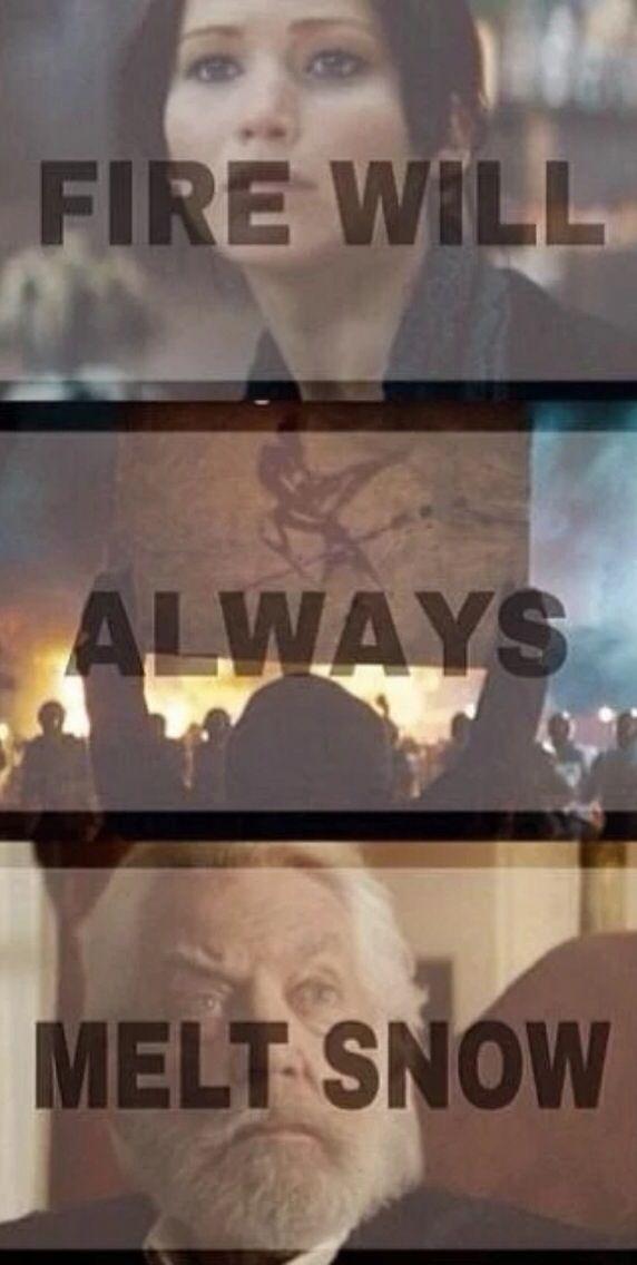 fire will always melt snow Hunger Games