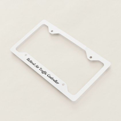 Retired Air Traffic Controller License Plate Frame - fun gifts funny diy customize personal