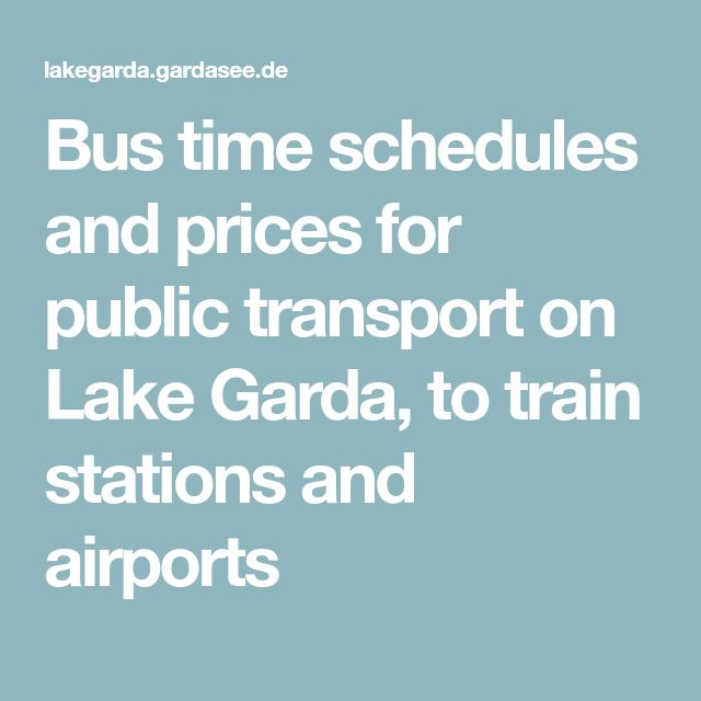 Bus time schedules and prices for public transport on Lake Garda, to train stations and airports