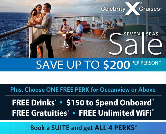 Celebrity Cruises Seven Seas Sale Save Up To 200 Per Person Receive One Free Perk Of Your Choice Celebrity Cruises Cruise Deals Cruise