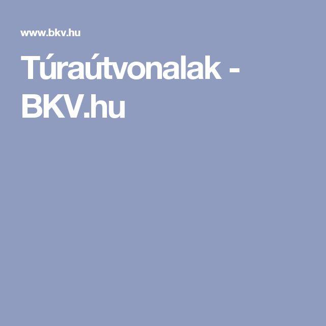 Túraútvonalak - BKV.hu