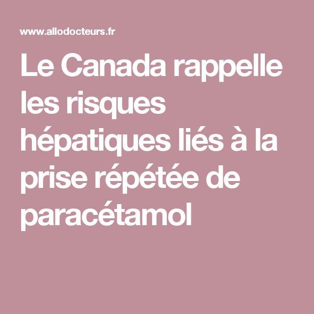 Le Canada rappelle les risques hépatiques liés à la prise répétée de paracétamol