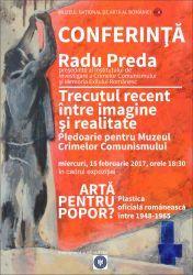 """Radu Preda - """"Trecutul recent între imagine și realitate. Pledoarie pentru Muzeul Crimelor Comunismului"""""""