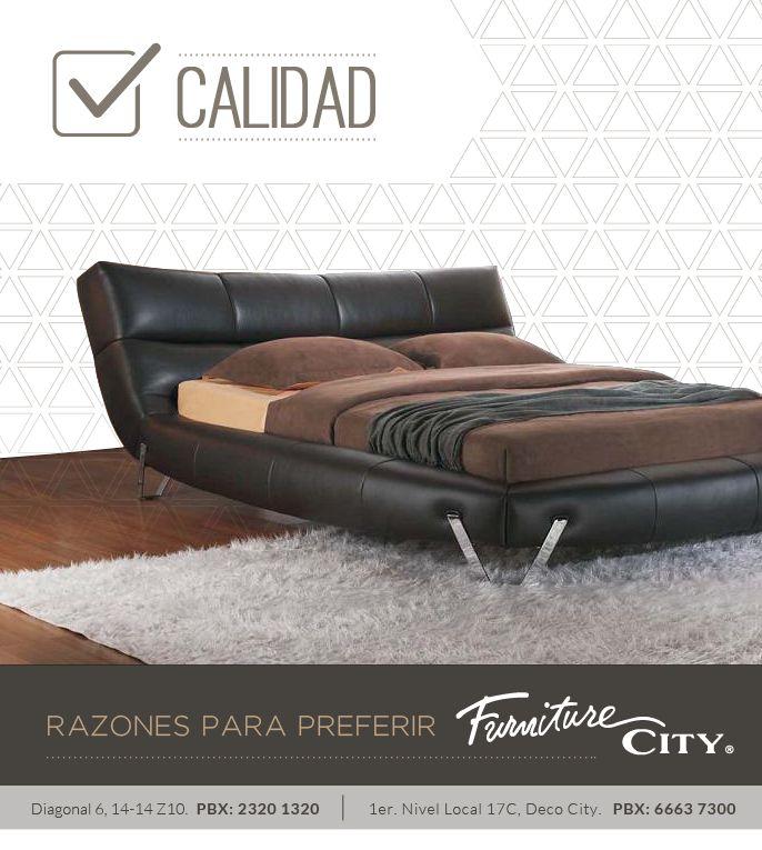 Razones para preferir Furniture City: CALIDAD  La calidad de todos nuestros productos es algo que se hace notar, en Furniture City cuidamos cada detalle para poder ofrecerle siempre lo mejor
