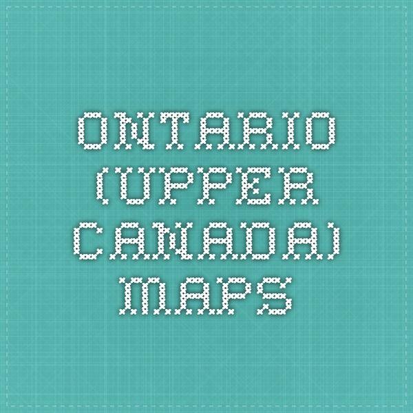 Ontario (Upper Canada) Maps