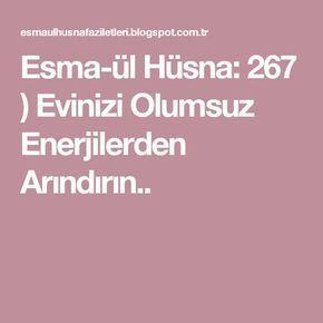 Esma-ül Hüsna: 267 ) Evinizi Olumsuz Enerjilerden Arındırın..