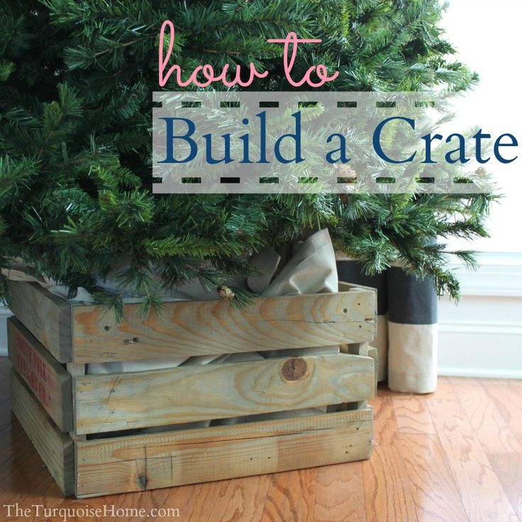 How to Build a Crate Tree Collar Christmas tree box