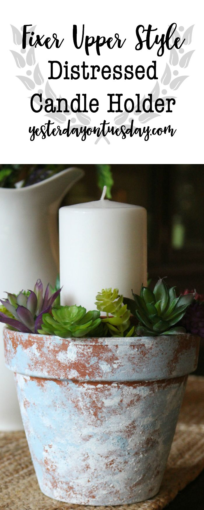 Modern Farmhouse Candle Holder: Add some modern farmhouse charm with this simple and lovely DIY project. fixer upper   modern farmhouse   candle holder   flower pot   paint