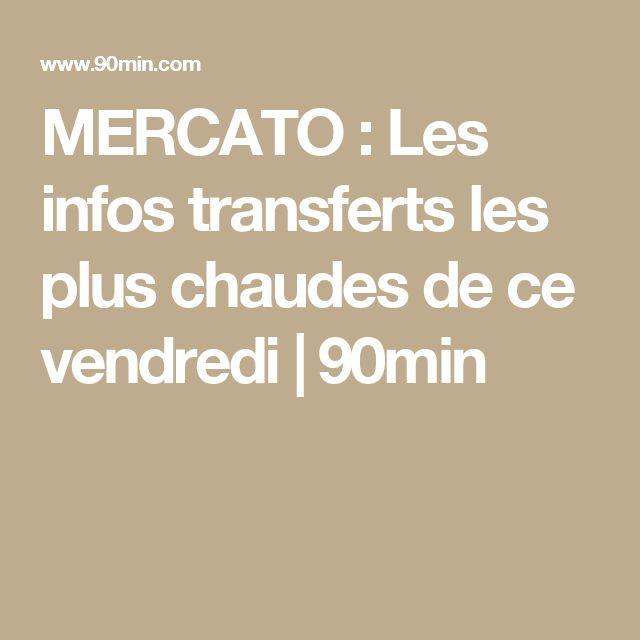 MERCATO : Les infos transferts les plus chaudes de ce vendredi | 90min