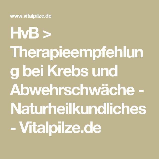 HvB > Therapieempfehlung bei Krebs und Abwehrschwäche - Naturheilkundliches - Vitalpilze.de