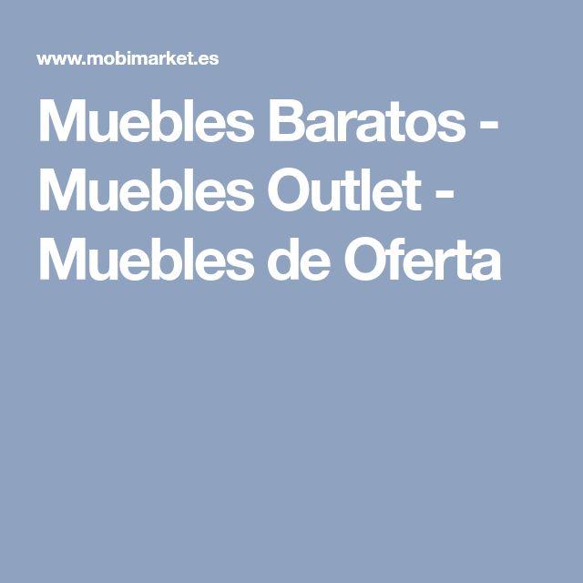Muebles Baratos - Muebles Outlet - Muebles de Oferta