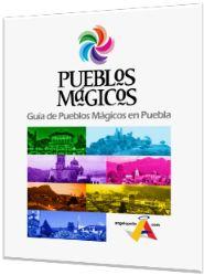 Guía Pueblos Mágicos de Puebla.