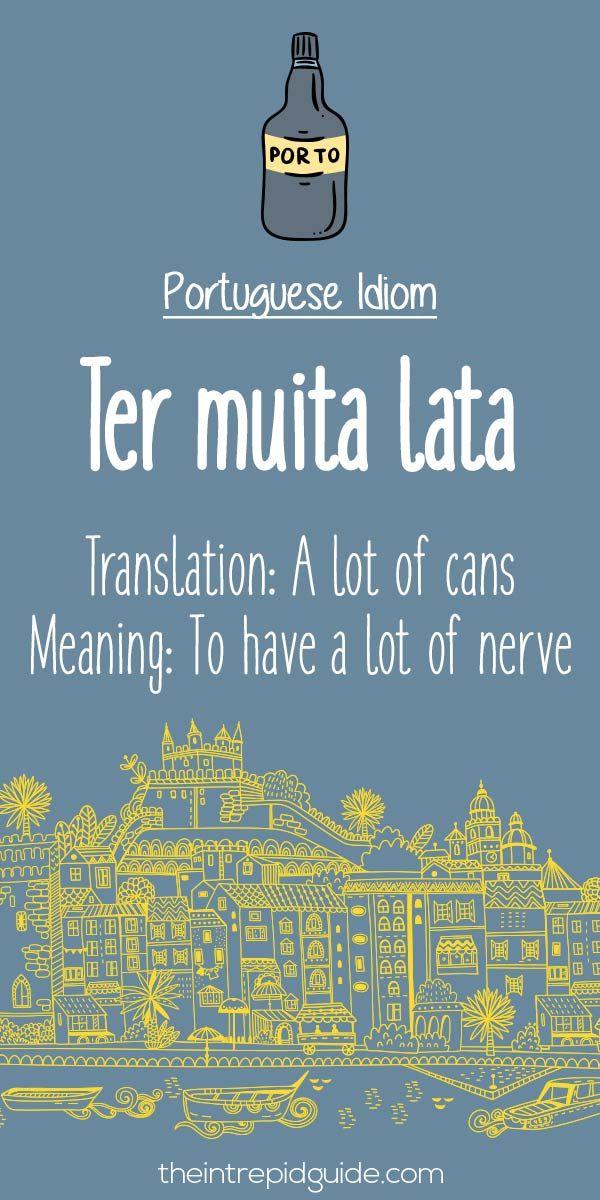 Portuguese phrases: Ter muita lata/Have a lot of nerve! #liveluso