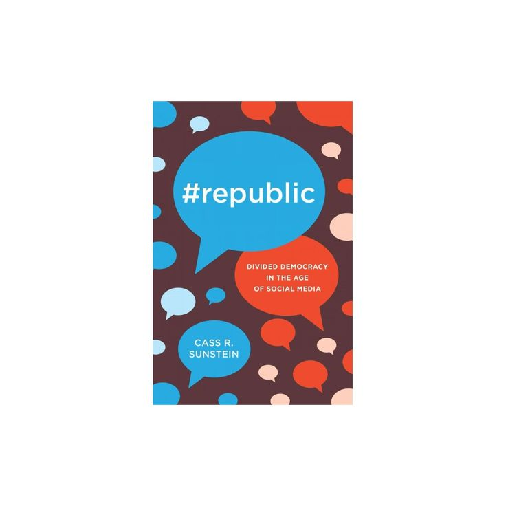 #republic : Divided Democracy in the Age of Social Media (Hardcover) (Cass R. Sunstein)