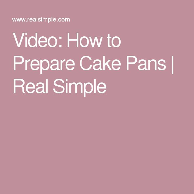 Video: How to Prepare Cake Pans | Real Simple