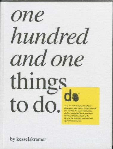 One Hundred and One Things to Do: A Kesselkramer Book by KesselsKramer, http://www.amazon.co.uk/dp/9063691440/ref=cm_sw_r_pi_dp_awDQsb149YDWM