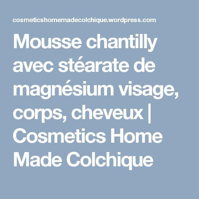 Mousse chantilly  avec stéarate de magnésium visage, corps, cheveux | Cosmetics Home Made Colchique