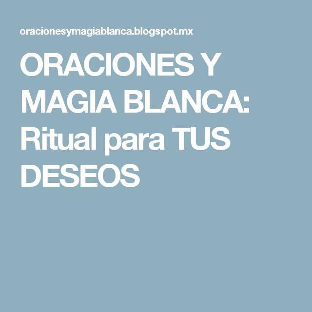 Oraciones y magia blanca ritual para tus deseos angeles - Ritual de buena suerte ...