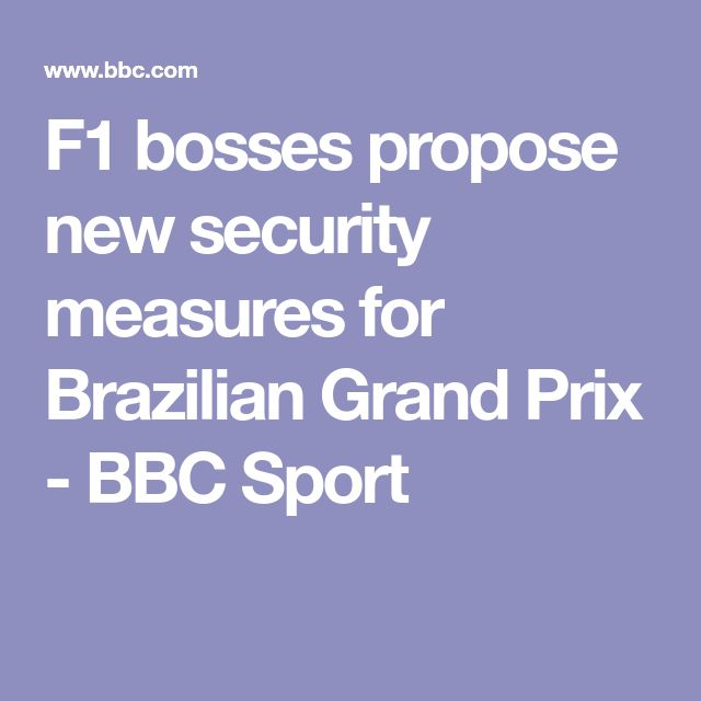 F1 bosses propose new security measures for Brazilian Grand Prix - BBC Sport  http://heysport.biz/index.html