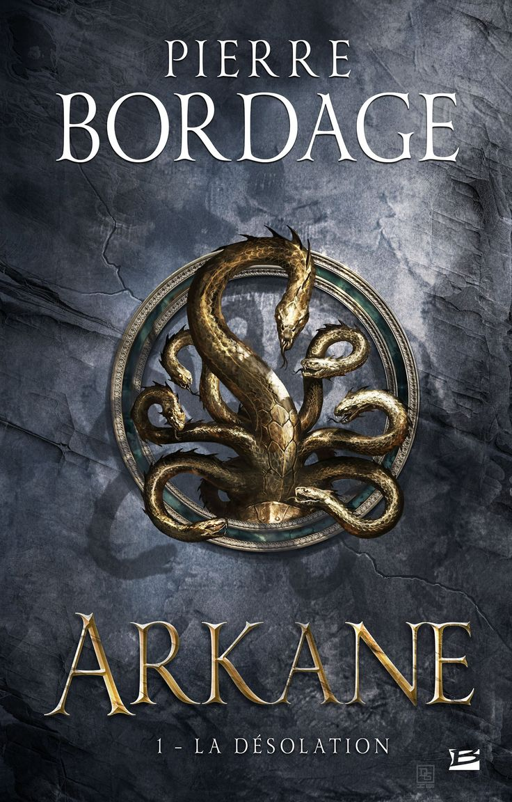 Arkane T1 de Pierre Bordage, Bragelonne et Net Galley France (11/11/2016)