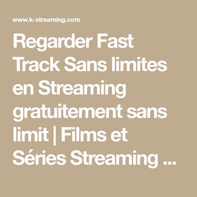 Regarder Fast Track Sans limites en Streaming gratuitement sans limit   Films et Séries Streaming VF