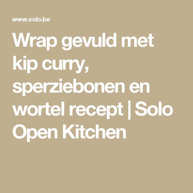 Wrap gevuld met kip curry, sperziebonen en wortel recept   Solo Open Kitchen