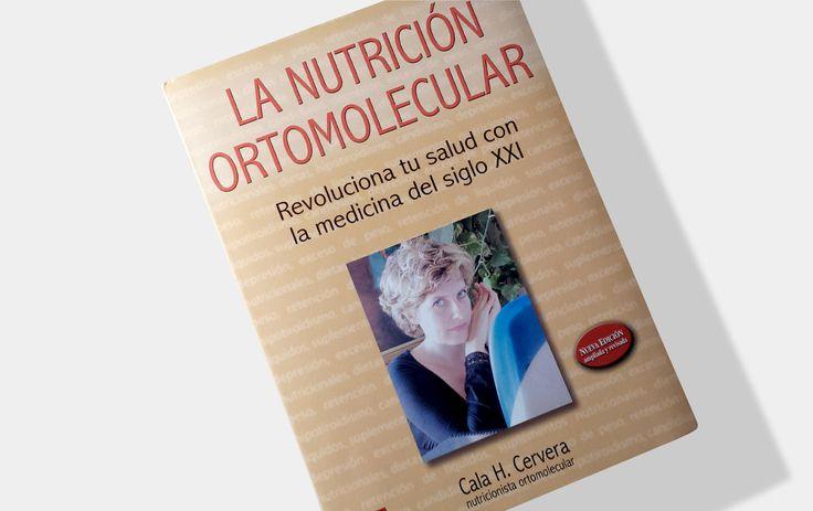"""""""La nutrición ortomolecular"""", de Cala H. Cervera"""