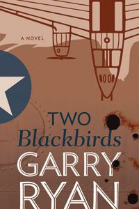 Two Blackbirds, by Garry Ryan (NeWest Press) https://newestpress.com/books/two-blackbirds