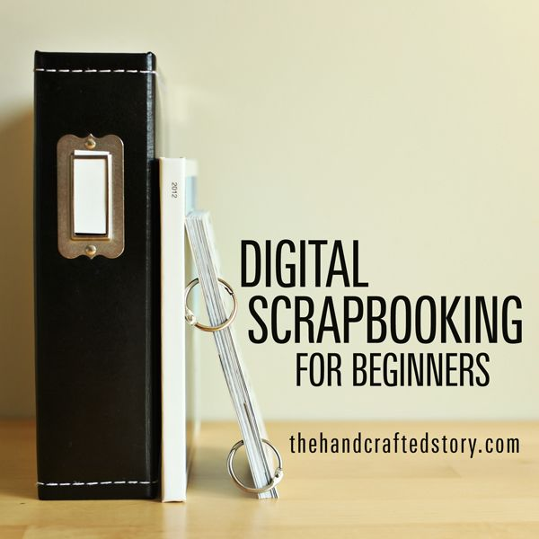 Digital scrapbooking for beginners. How to start, where to find inspiration and supplies.