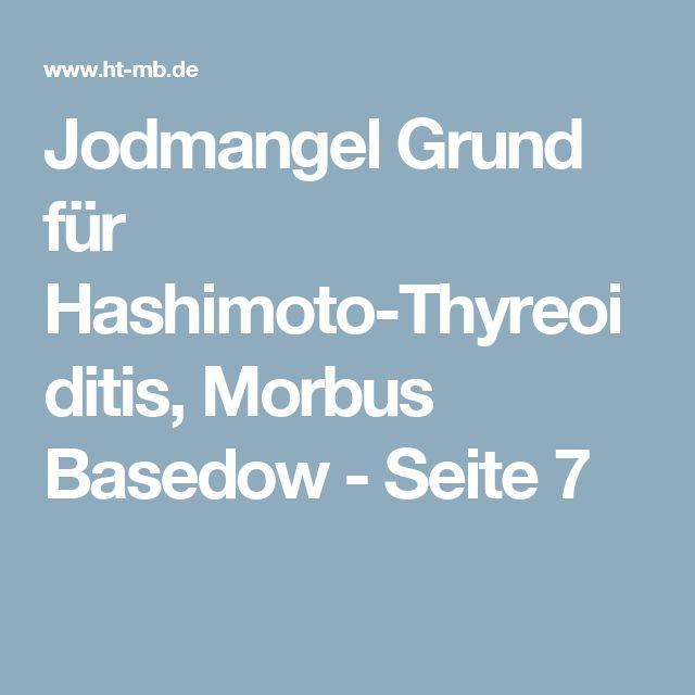 Jodmangel Grund für Hashimoto-Thyreoiditis, Morbus Basedow - Seite 7