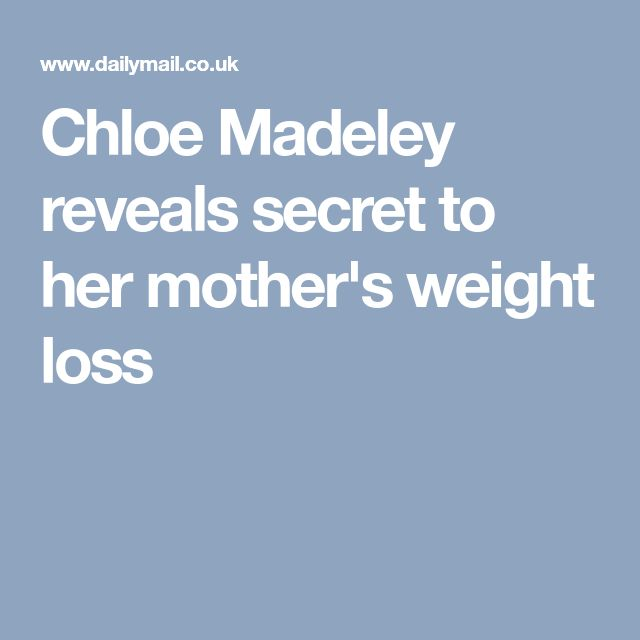 Chloe Madeley reveals secret to her mother's weight loss