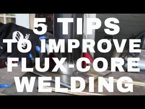 5 Tips To Better Flux-Core Welding - YouTube