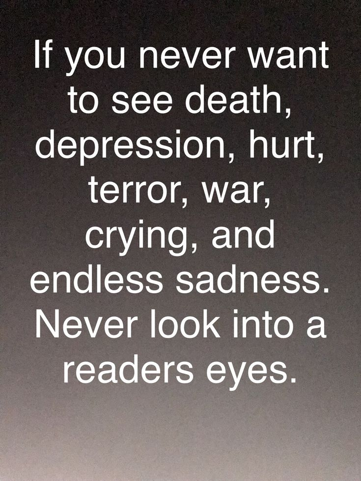 Reading really makes you aware of the sorrows in this world.