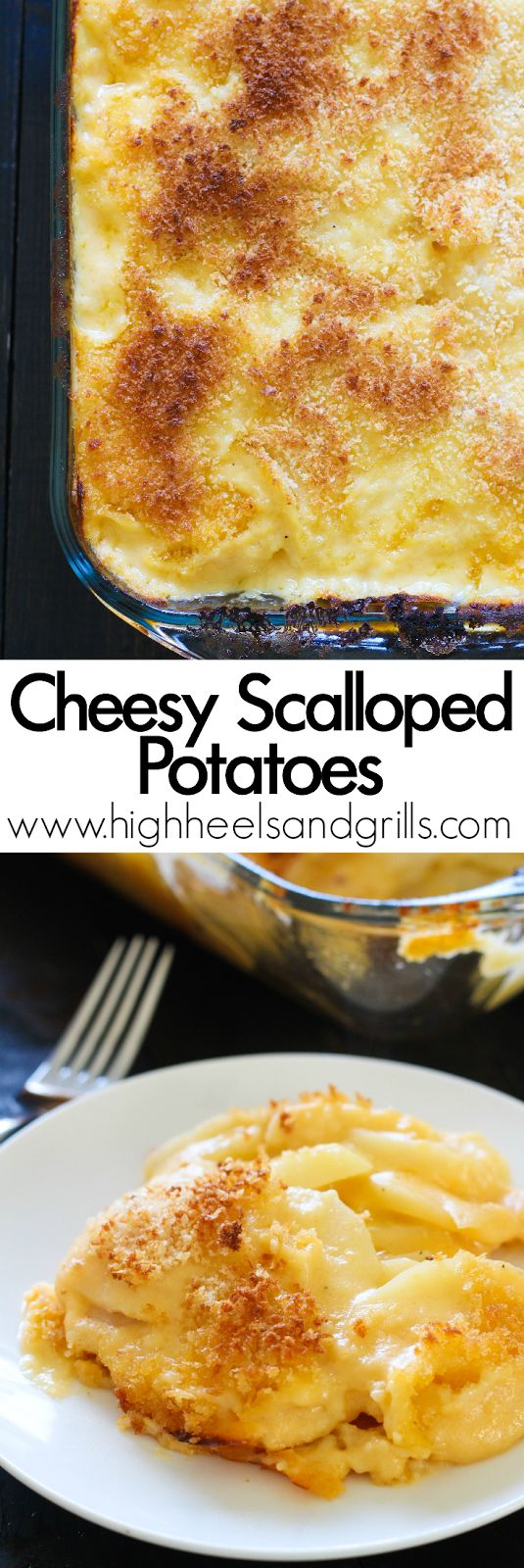 Cheesy Scalloped Potatoes - cheesy, easy to make, and the Panko bread crumbs on top give it the perfect hint of crunchiness! https://www.highheelsandgrills.com/cheesy-scalloped-potatoes/
