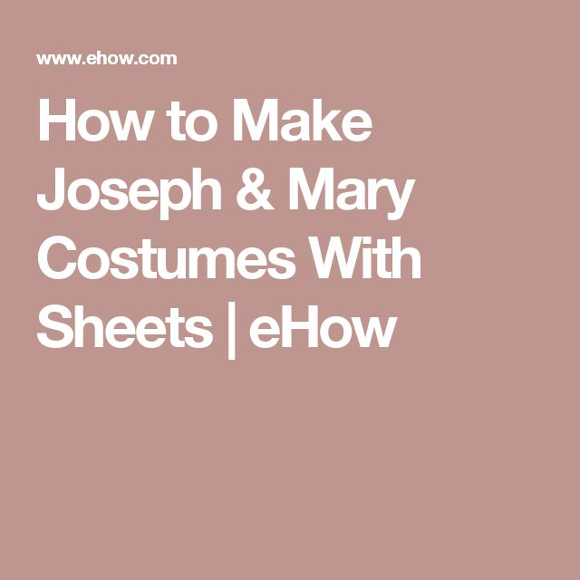 How to Make Joseph & Mary Costumes With Sheets | eHow