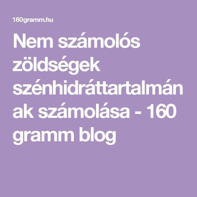 Nem számolós zöldségek szénhidráttartalmának számolása - 160 gramm blog