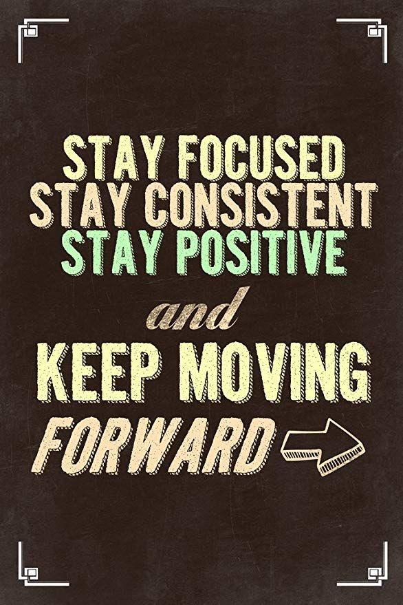 Be Consistent Quotes : consistent, quotes, Focused, Consistent, Positive, Moving, Forward, Motivational, Brown, Poster, 12x18, Forward,, Positivity,, Consistency, Quotes