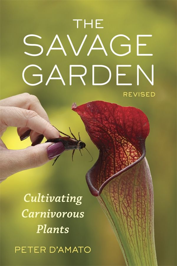 The Savage Garden, Revised: Cultivating Carnivorous Plants This is the Carnivourous plant enthusiast's bible !