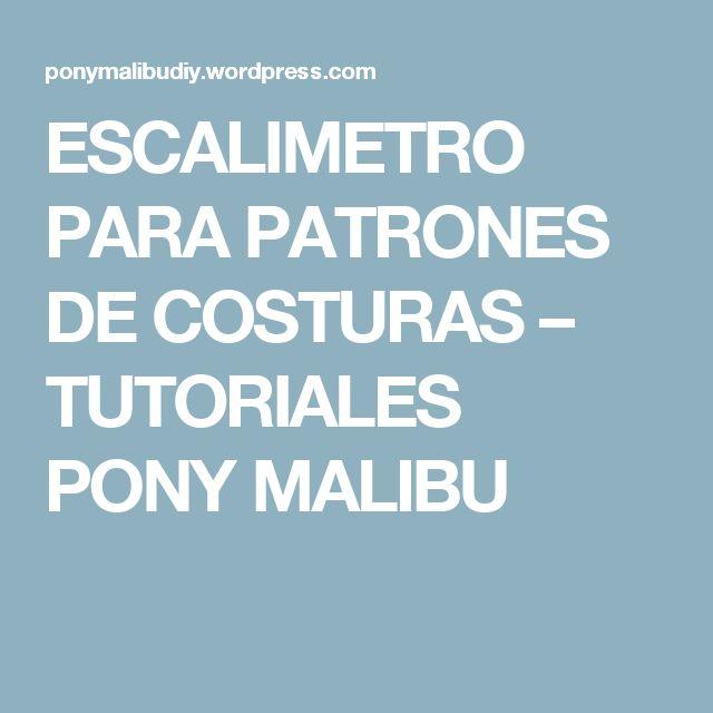 ESCALIMETRO PARA PATRONES DE COSTURAS – TUTORIALES PONY MALIBU