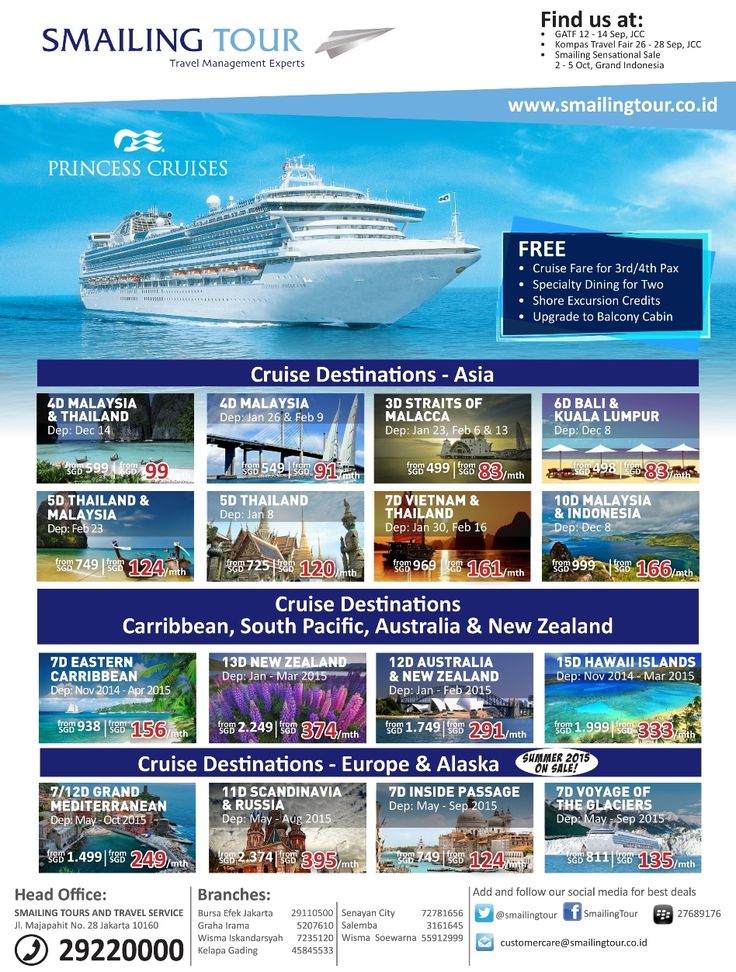 Exclusive Deals on Princess Cruises for Cruise Holidays in Asia, Caribbean, South Pacific, Australia, New Zealand, Europe & Alaska.  FREE! Cruise Fare for 3rd/4th Pax,  Specialty Dining for Two,  Shore Excursion Credits,  Upgrade to Balcony Cabin  BOOK NOW! (021) 2922 0000  Or Visit SMAILING TOUR HEAD OFFICE Jl. Majapahit No 28, Jakarta Pusat email: customercare@smailingtour.co.id Visit our website for more details www.smailingtour.co.id